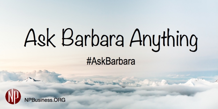www.NPBusiness.ORG, #AskBarbara video series