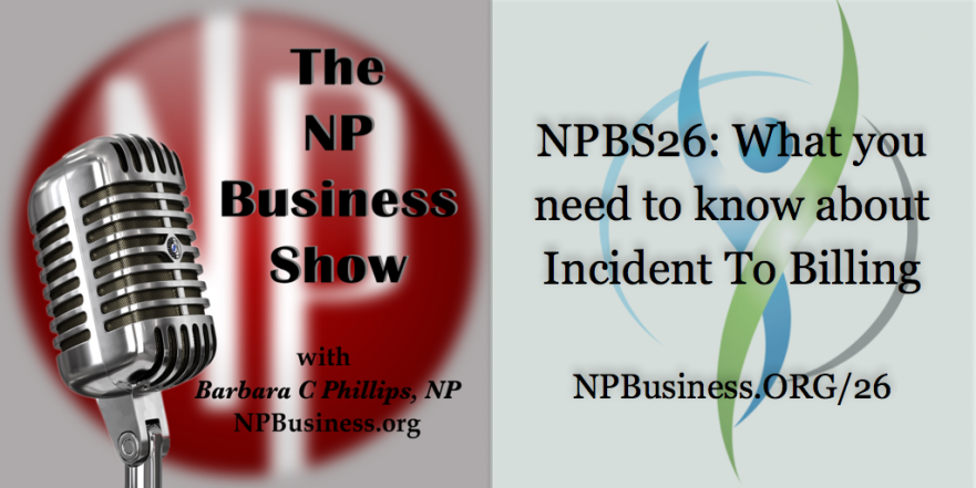 NPBusinessShowPodcast Incident To Billing npbusiness.org/26