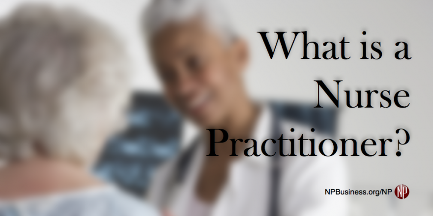 What is a Nurse Practitioner? npbusiness.org/np