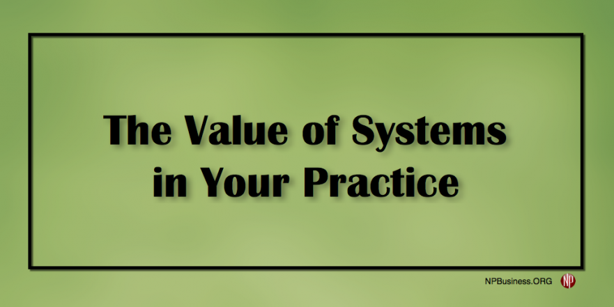 Systems in Your Practice npbusiness.org/systems