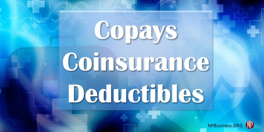 Copay, Coinsurance, Deductible on NPBusiness.ORG