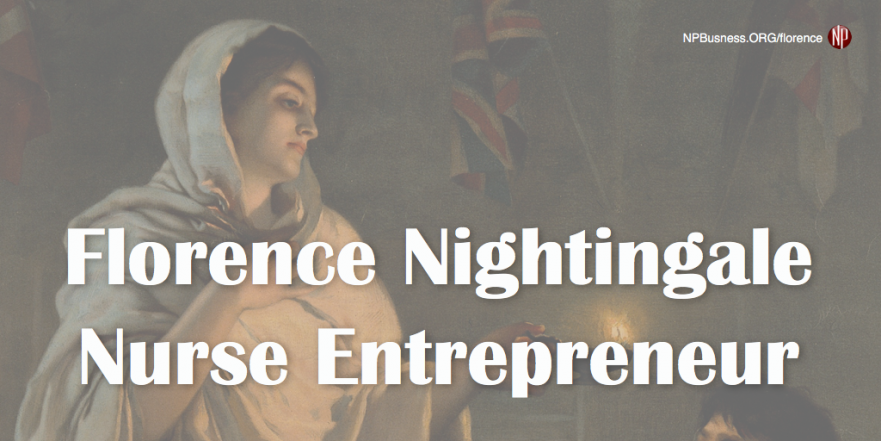 Florence Nightingale Nurse Entrepreneur npbusiness.org/florence