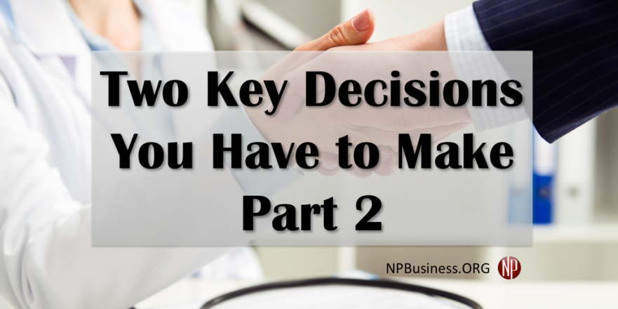 Two Key Decisions You Have to Make Part 2 on NPBusiness.org