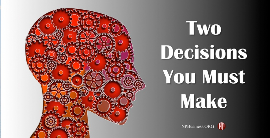 Two Decisions You Must Make on NPBusiness.org