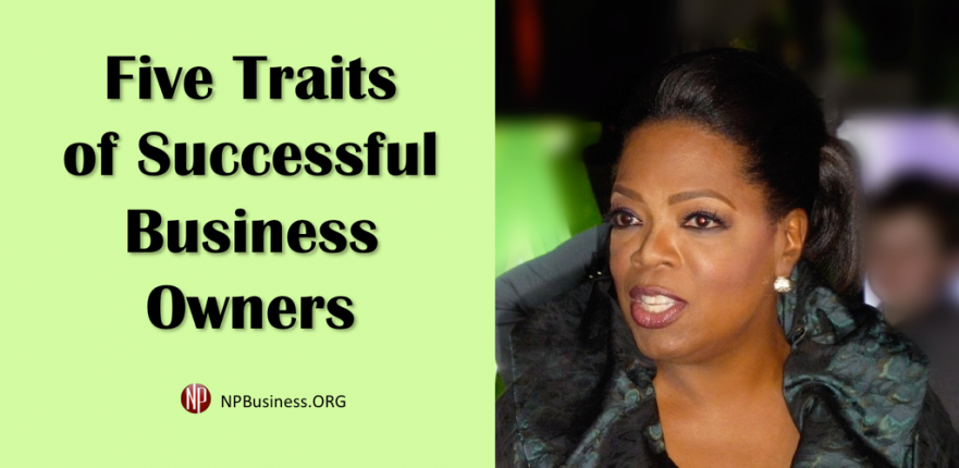 Five Traits of Successful Business Owners @ NPBusiness.ORG