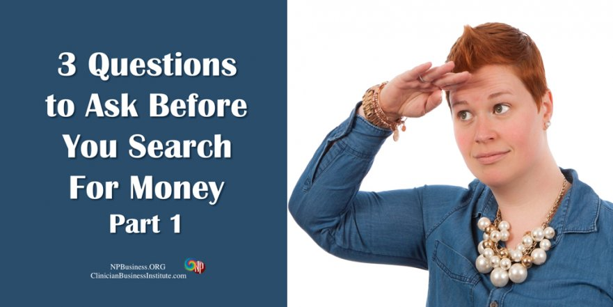 3 Questions to Ask Before You Search for Money on NPBusiness.ORG