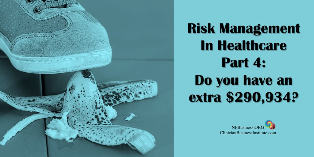 Risk Management In Healthcare Part 4: Do You Have An Extra ...