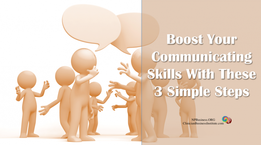 Boost Your Communicating Skills with These 3 Simple Steps on NPBusiness.org