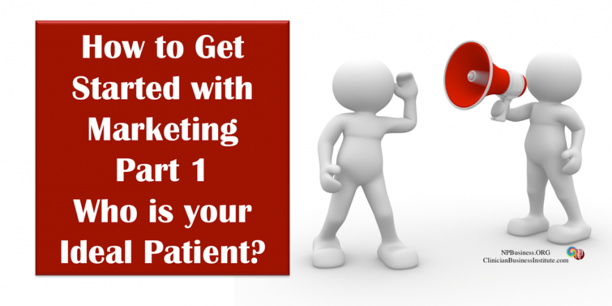 Marketing Pt1 - Ideal Patient on NPBusiness.ORG