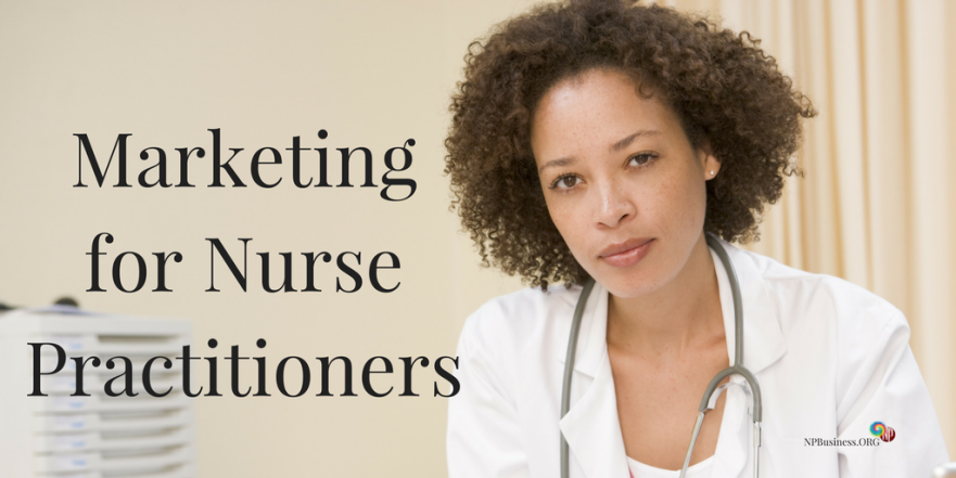 Marketing for Nurse Practitioners on NPBusiness.ORG