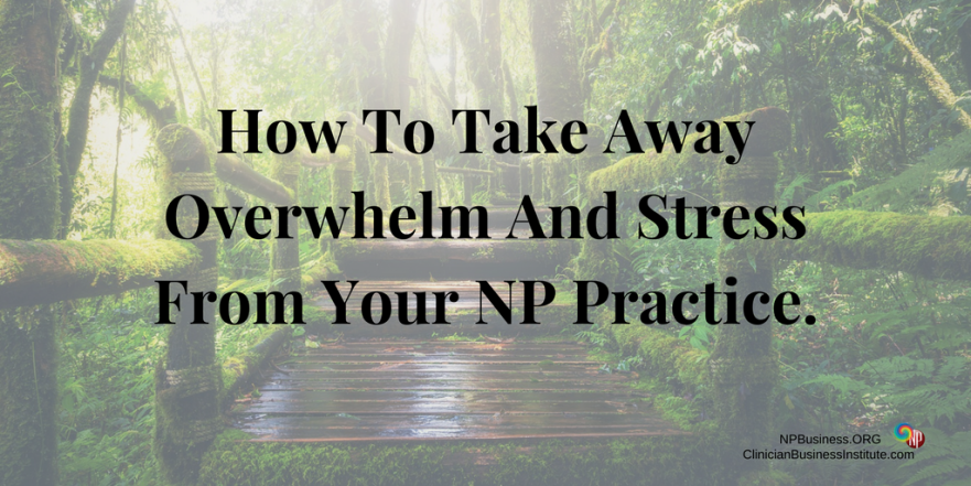 Take Away Overwhelm And Stress on NPBusiness.ORG