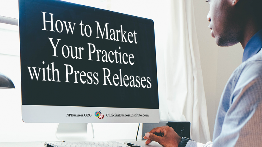 Market Your Practice with Press Releases on NPBusiness.ORG