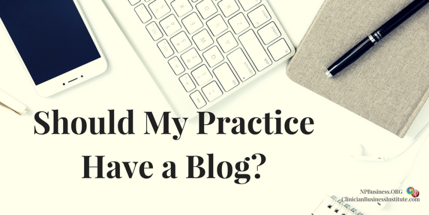Add a Blog To My Practice Website?