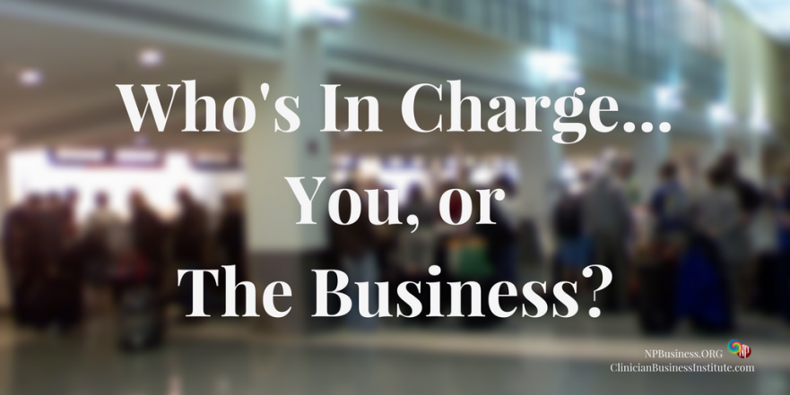 Who's in Charge, You or The Business on NPBusiness.ORG