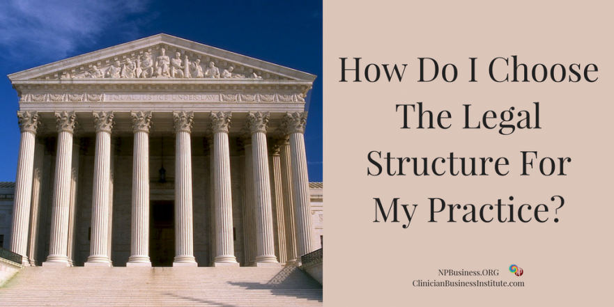 Choosing A Legal Structure for your practice on NPBusiness.ORG