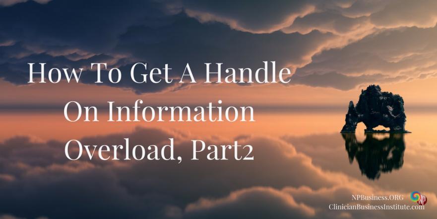 Information Overload, Pt2 on NPBusiness.ORG