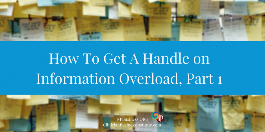 How to Get a Handle on Information Overload, Pt1 on NPBusiness.org