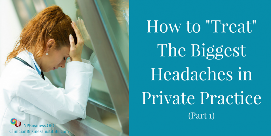 Treat Biggest Headache in Private Practice pt1 on NPBusiness.ORG