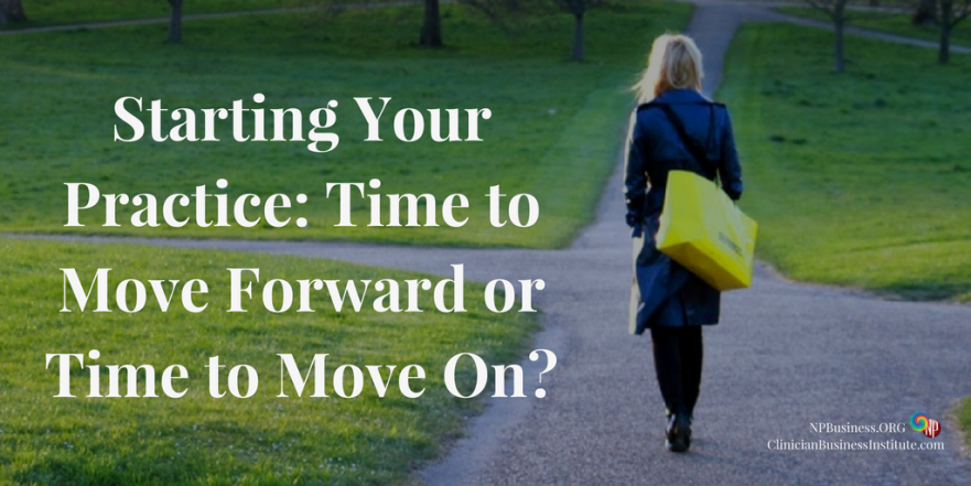 Starting Your Practice: Time to Move Forward or Time to Move On? on NPBusiness.ORG
