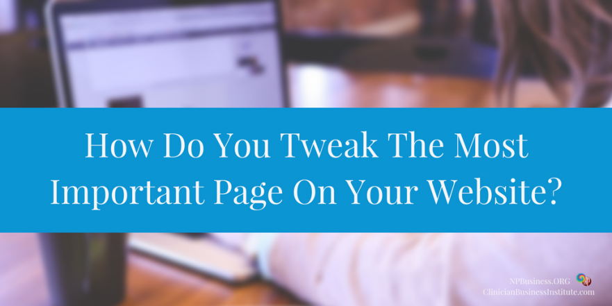 How Do You Tweak The Most Important Page On Your Website? on NPBusiness.ORG