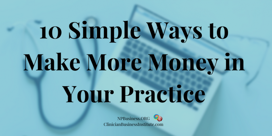 Make More Money in your Practice on NPBusiness.ORG