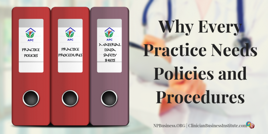 Why Every Practice Needs Policies and Procedures on NPBusiness.ORG