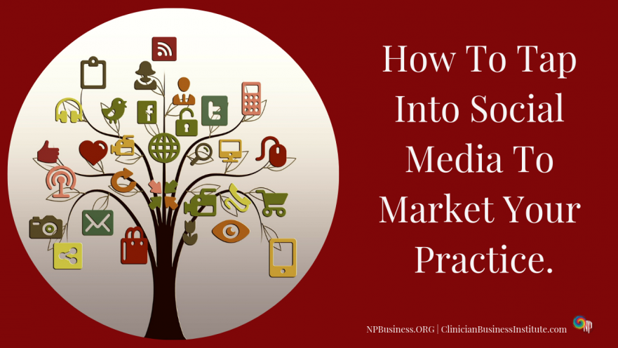 Social Media Marketing for Your Practice on NPBusiness.org