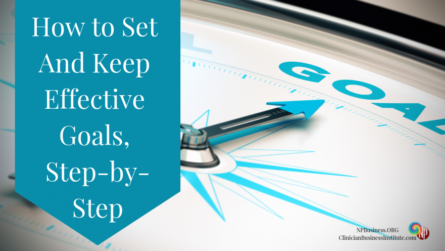 How to Set And Keep Effective Goals, Step-by-Step on NPBusiness.ORG