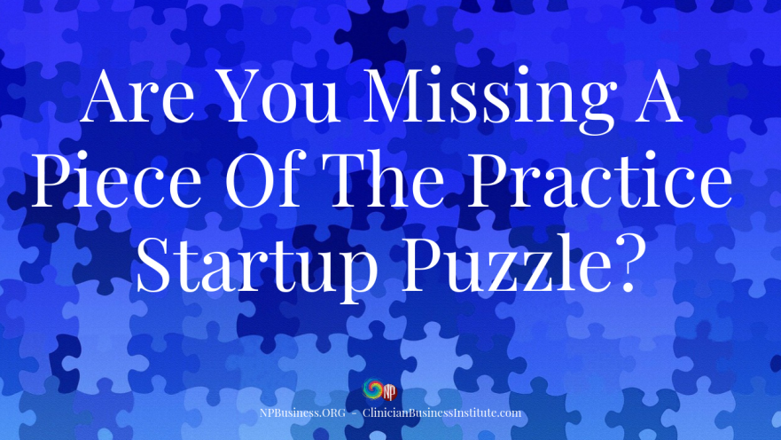 Are You Missing A Piece Of The Practice Startup Puzzle? on NPBusiness.org