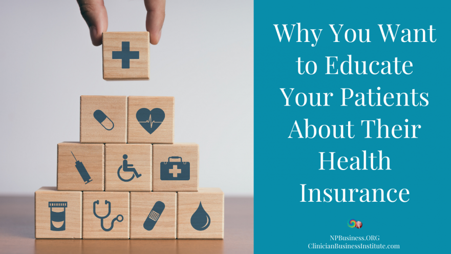 Why You Want To Educate Your Patients About Their Health Insurance on NPBusiness.ORG