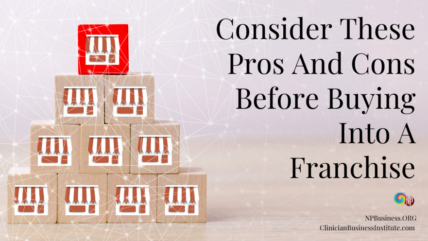 Consider These Pros And Cons Before Buying Into A Franchise on NPBusiness.org