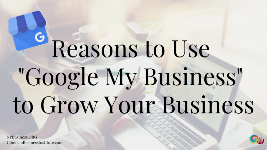 Reasons to use Google my Business to grow your business on NPBusiness.ORG