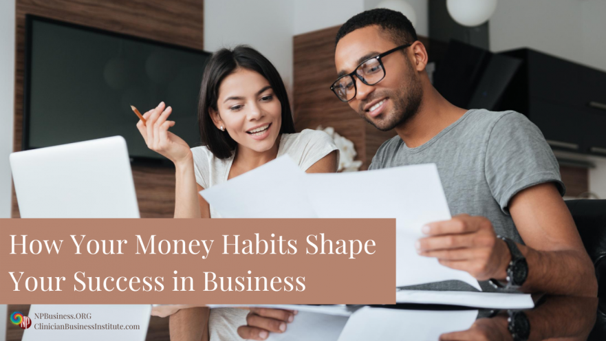 How Your Money Habits Shape Your Success in Business on NPBusiness.ORG