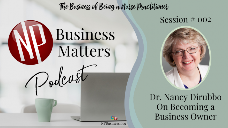On Becoming a Business Owner, NP Business Matters Podcast 002