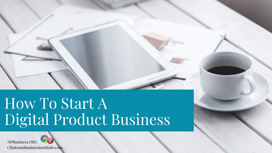 How To Start A Digital Product Business on NPBusiness.com