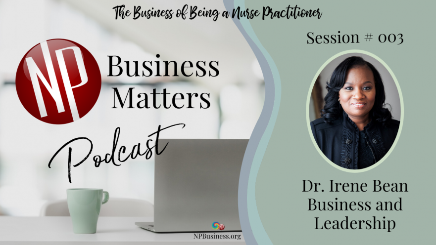 Business and Leadership with Dr. Irene Bean