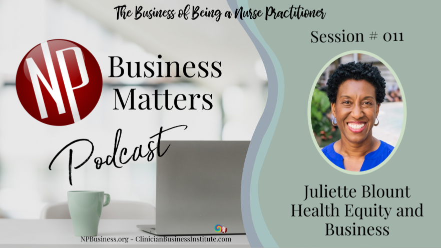 Juliette Blount, NP on Health Equity and Business on NPBusiness.ORG