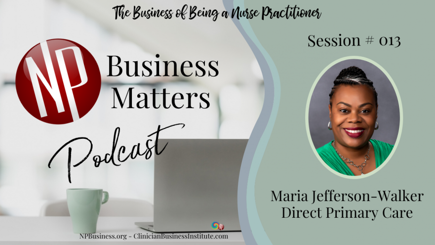 Direct Primary Care with Dr. Maria Walker on NPBusiness.ORG