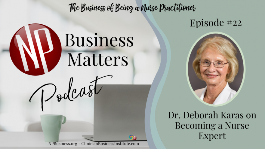 Dr. Deborah Karas on Becoming a Nurse Legal Expert on NPBusiness.com