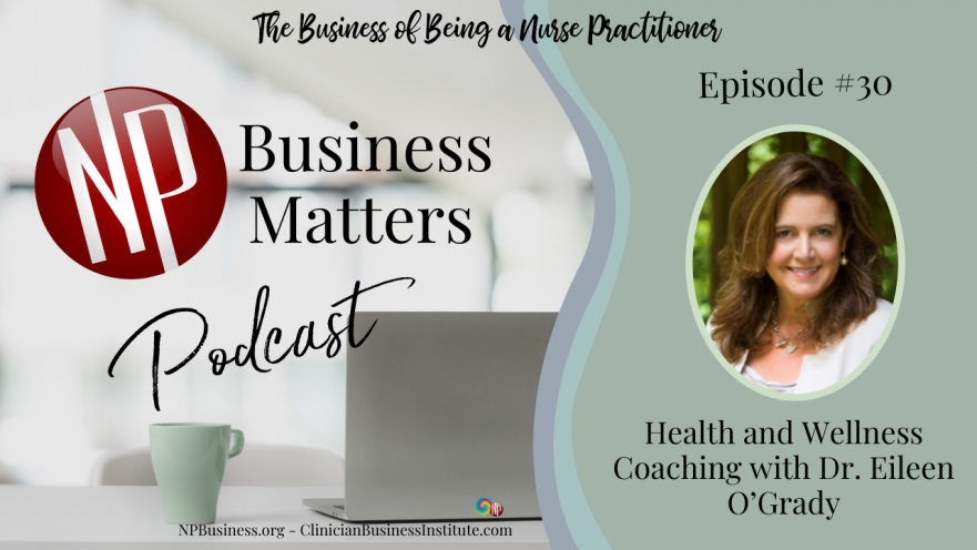 Health and Wellness Coaching with Dr. Eileen O'Grady on NPBusiness.com