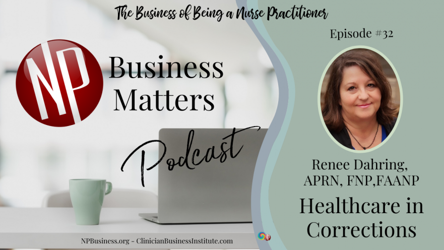 Correctional Healthcare on the NP Business Matters Podcast